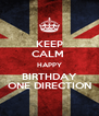 KEEP CALM  HAPPY BIRTHDAY ONE DIRECTION - Personalised Poster A4 size
