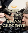 KEEP CALM  happy birthday to you BRIAN CRECENTE - Personalised Poster A4 size