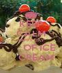KEEP CALM HAPPY DAY       OF ICE     CREAM - Personalised Poster A4 size