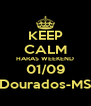 KEEP CALM HARAS WEEKEND 01/09 Dourados-MS - Personalised Poster A4 size