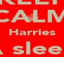 KEEP CALM Harries A sleep shhhhhhh - Personalised Poster A4 size