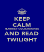 KEEP CALM HARRIET OLURANKINSE AND READ TWILIGHT - Personalised Poster A4 size