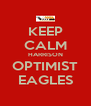 KEEP CALM HARRISON OPTIMIST EAGLES - Personalised Poster A4 size
