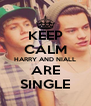 KEEP CALM HARRY AND NIALL ARE SINGLE - Personalised Poster A4 size