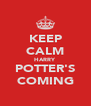 KEEP CALM HARRY POTTER'S COMING - Personalised Poster A4 size