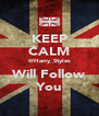 KEEP CALM @Harry_Styles Will Follow You - Personalised Poster A4 size