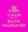 KEEP CALM HAVE A BACK MASSAGE! - Personalised Poster A4 size