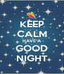 KEEP CALM HAVE A GOOD NIGHT - Personalised Poster A4 size