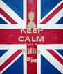 KEEP CALM Have A  Killie Pie - Personalised Poster A4 size