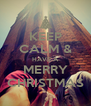 KEEP CALM & HAVE A MERRY CHRISTMAS - Personalised Poster A4 size