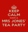KEEP CALM HAVE A MRS JONES' TEA PARTY - Personalised Poster A4 size