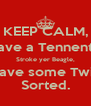 KEEP CALM, Have a Tennents, Stroke yer Beagle, then have some Twiglets.  Sorted. - Personalised Poster A4 size