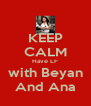 KEEP CALM Have LF with Beyan And Ana - Personalised Poster A4 size