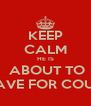 KEEP CALM HE IS  ABOUT TO LEAVE FOR COURT - Personalised Poster A4 size