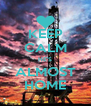 KEEP CALM HE'S ALMOST HOME - Personalised Poster A4 size