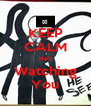 KEEP CALM He's Watching You - Personalised Poster A4 size