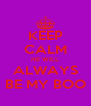 KEEP CALM HE WILL ALWAYS BE MY BOO - Personalised Poster A4 size