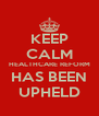 KEEP CALM HEALTHCARE REFORM HAS BEEN UPHELD - Personalised Poster A4 size