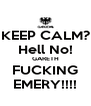 KEEP CALM? Hell No! GARETH FUCKING EMERY!!!! - Personalised Poster A4 size