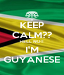 KEEP CALM?? HELL NO!! I'M GUYANESE - Personalised Poster A4 size