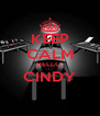 KEEP CALM HELLO  CINDY  - Personalised Poster A4 size