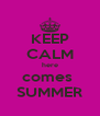 KEEP CALM here comes  SUMMER - Personalised Poster A4 size