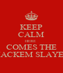 KEEP CALM HERE  COMES THE MACKEM SLAYER - Personalised Poster A4 size