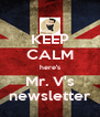 KEEP CALM here's Mr. V's newsletter - Personalised Poster A4 size
