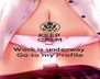 KEEP CALM Here, Work is underway Go to my Profile - Personalised Poster A4 size