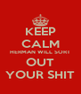KEEP CALM HERMAN WILL SORT OUT YOUR SHIT - Personalised Poster A4 size