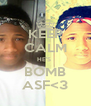 KEEP CALM HE'S  BOMB ASF<3 - Personalised Poster A4 size