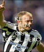 KEEP CALM HE's OUR LOCAL HERO - Personalised Poster A4 size