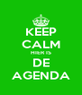 KEEP CALM HIER IS DE AGENDA - Personalised Poster A4 size