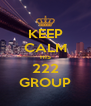 KEEP CALM HIS 222 GROUP - Personalised Poster A4 size