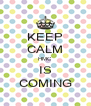 KEEP CALM HMC IS COMING - Personalised Poster A4 size