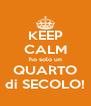 KEEP CALM ho solo un QUARTO di SECOLO! - Personalised Poster A4 size