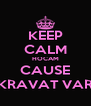 KEEP CALM HOCAM CAUSE KRAVAT VAR - Personalised Poster A4 size