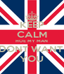 KEEP CALM HOE MY MAN DONT WANT  YOU - Personalised Poster A4 size