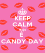 KEEP CALM Hoje É  CANDY DAY - Personalised Poster A4 size