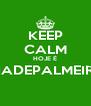 KEEP CALM HOJE É #DIADEPALMEIRAS  - Personalised Poster A4 size