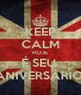 KEEP CALM HOJE É SEU  ANIVERSÁRIO  - Personalised Poster A4 size