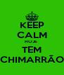 KEEP CALM HOJE  TEM CHIMARRÃO - Personalised Poster A4 size