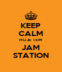KEEP CALM HOJE TEM JAM STATION - Personalised Poster A4 size