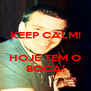 KEEP CALM!   HOJE TEM O BOCA! - Personalised Poster A4 size