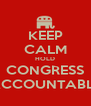 KEEP CALM HOLD CONGRESS ACCOUNTABLE - Personalised Poster A4 size