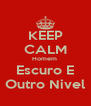KEEP CALM Homem  Escuro E Outro Nivel - Personalised Poster A4 size