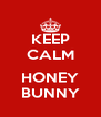KEEP CALM  HONEY BUNNY - Personalised Poster A4 size