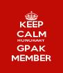 KEEP CALM HONORARY GPAK MEMBER - Personalised Poster A4 size