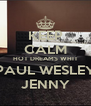 KEEP CALM HOT DREAMS WHIT PAUL WESLEY JENNY - Personalised Poster A4 size