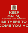 KEEP CALM, HOWARTS WILL ALAWAYS BE THERE TO WELCOME YOU HOME ϟ - Personalised Poster A4 size